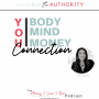Artwork for #44: Your Mind Body Money Connection. It Can Limit Your Wealth and Enjoyment Set Points