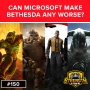 Artwork for Can Microsoft Make Bethesda Any Worse? - 150