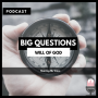 Artwork for Big Questions: God's Will 006