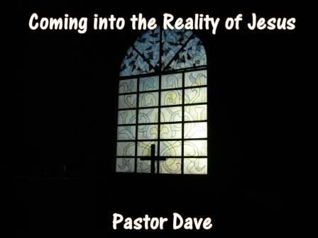 coming into the Reality of Jesus