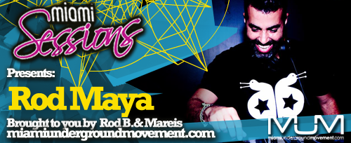 Miami Sessions presents Rod Maya - M.U.M Episode 225