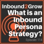 Artwork for Episode 114: What is an Inbound Persona Strategy?