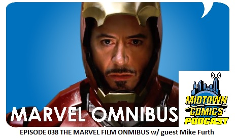 Episode 038 The Marvel Film Omnibus With Guest Mike Furth