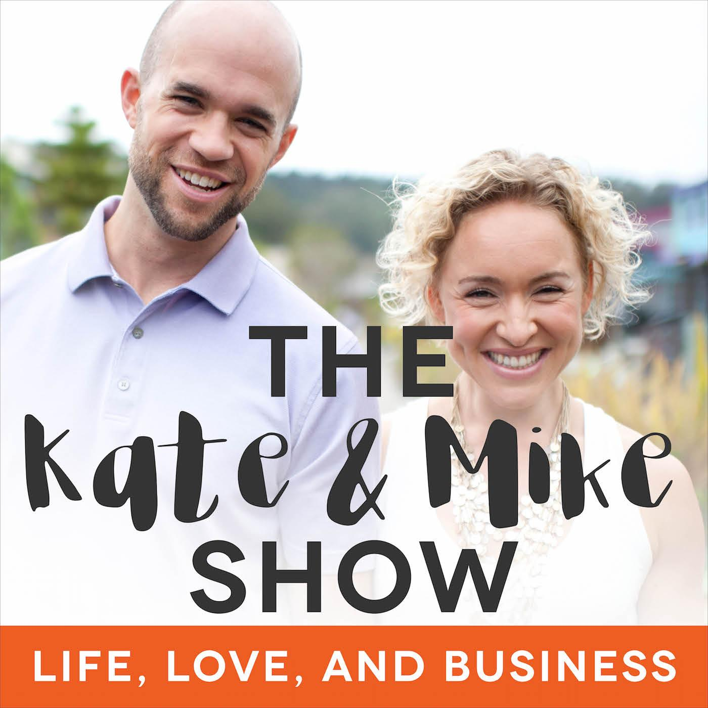 Episode 195: Giving Up Good for Great: Why We're Ending The Kate & Mike Show
