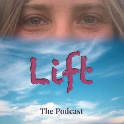 Lift: The Podcast show image