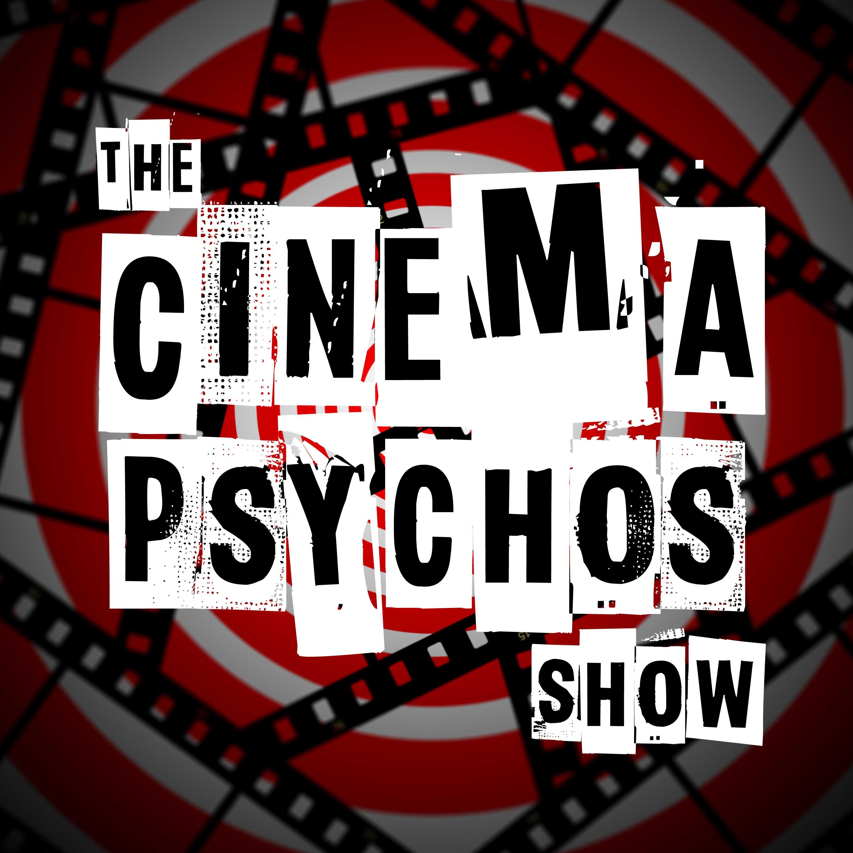 The Cinema Psychos Show show art