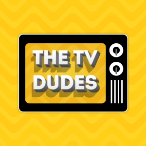 The TV Dudes Podcast