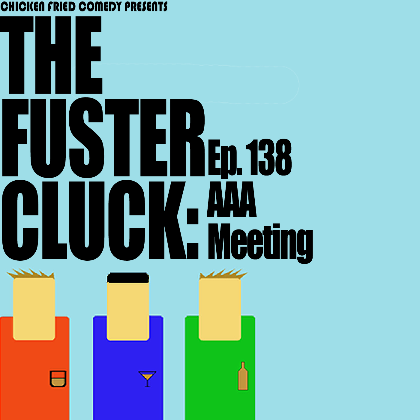 The Fustercluck Ep 138: AAA Meeting