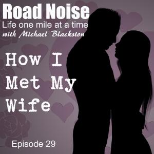 How I Met My Wife - RN 028