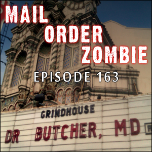 Mail Order Zombie: Episode 163 - Broken Springs, The Frankenstein Syndrome, Dr. Butcher MD; plus Crypticon's Eric Morgret