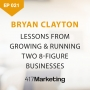 Artwork for Lessons From Growing & Running Two 8-Figure Businesses With Bryan Clayton