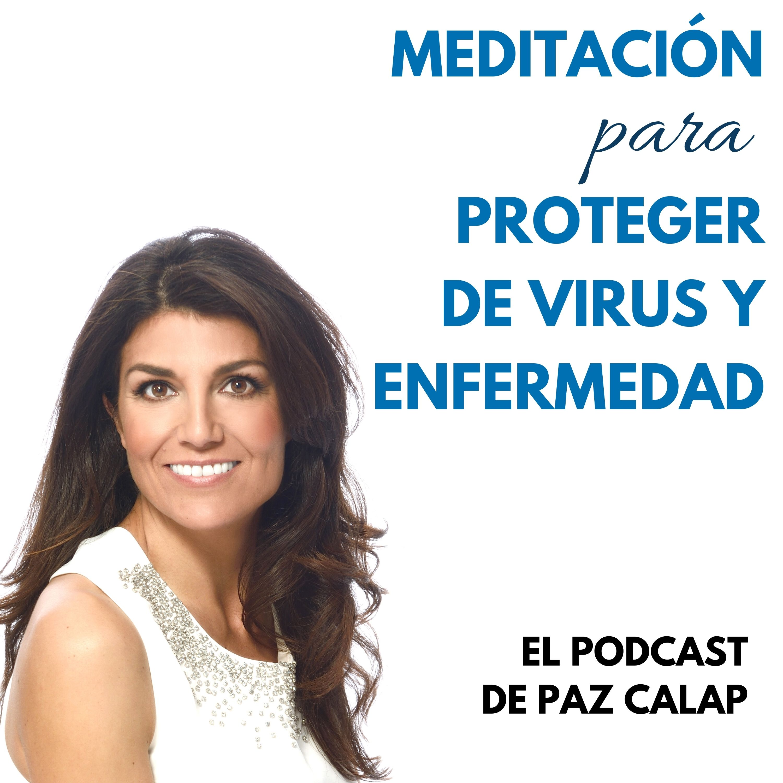 Meditación para proteger de virus y enfermedad - Medita con Paz