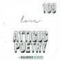Artwork for Ep. 109  ft. Atticus Poetry - The Living Art Of Being Anonymous