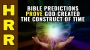 Artwork for True Bible predictions prove God created the construct of TIME