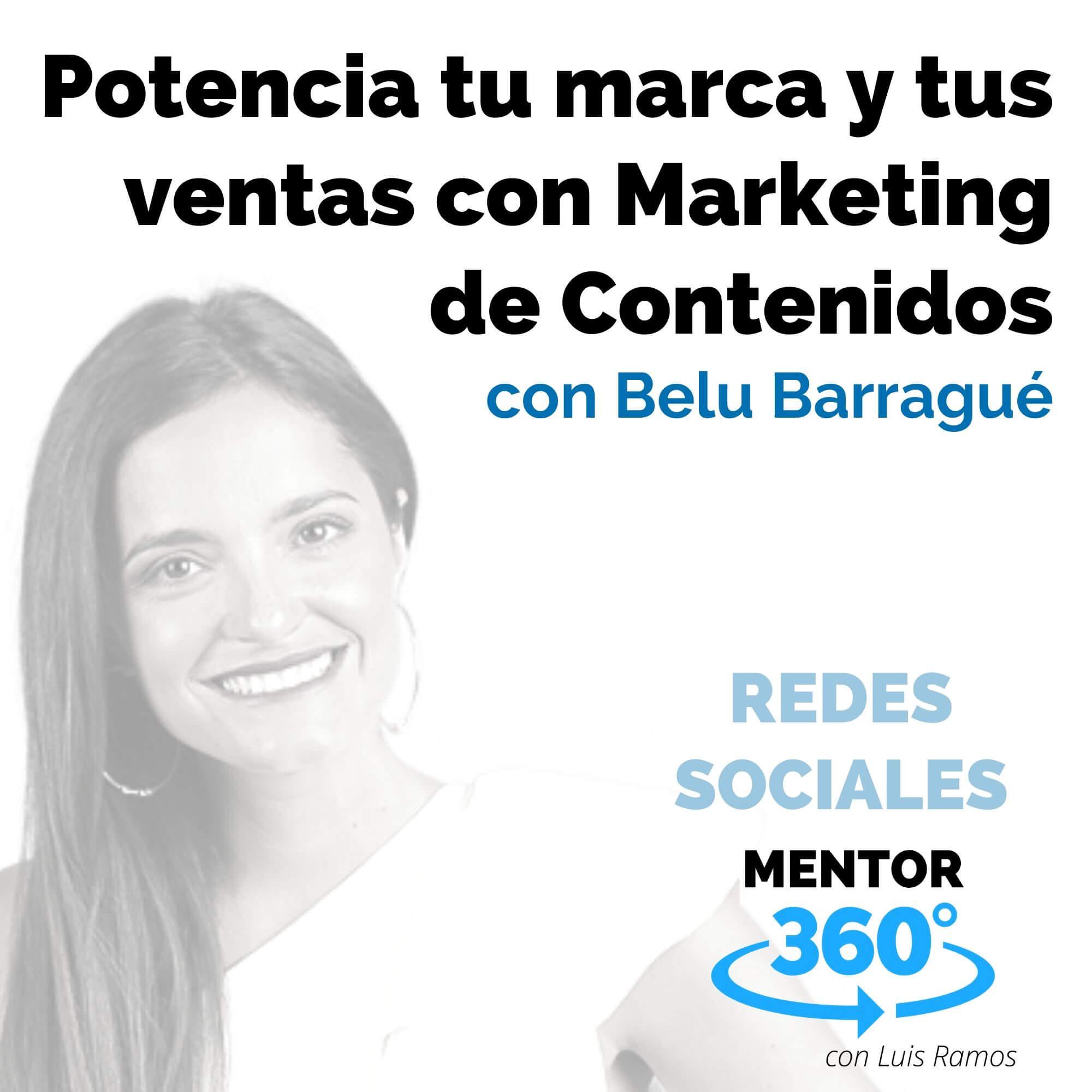 Potencia tu marca y tus ventas con Marketing de Contenidos, con Belu Barragué - REDES SOCIALES