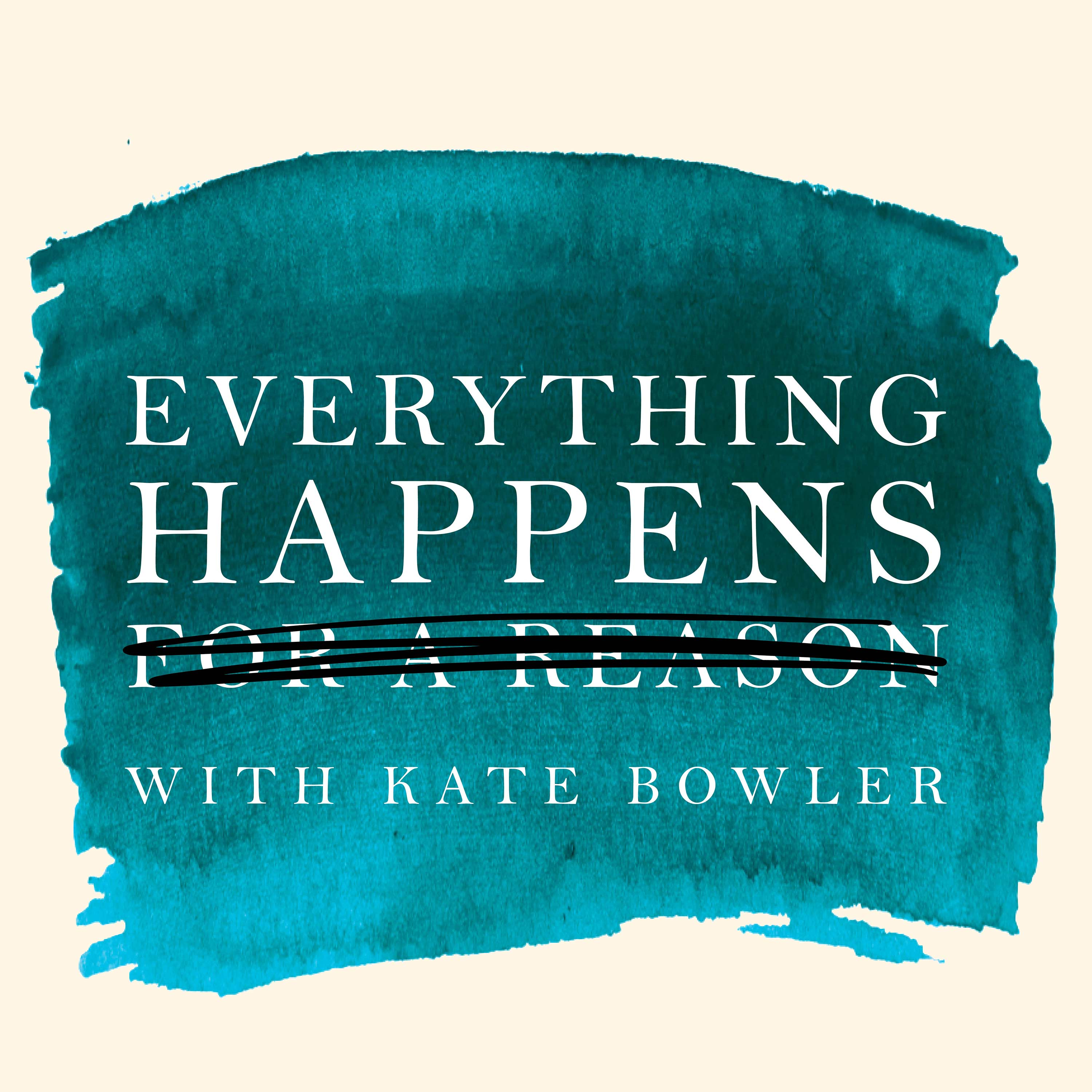 everything happens with kate bowler by duke university on apple podcasts