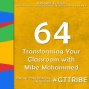 Artwork for Transforming Your Classroom with Mike Mohammed - GTT064