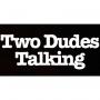 Artwork for Two Dudes Talking - Episode 12