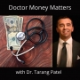 Artwork for Episode 23. Eric Tait, MD MBA -- Altering your financial mindset due to changes in medicine.