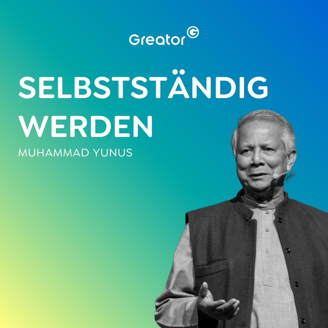 #800 Entrepreneur werden: Warum wir alle als Gründer geboren werden // Muhammad Yunus