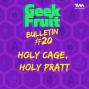 Artwork for Ep. 157: Bulletin #20: Holy Cage, Holy Pratt