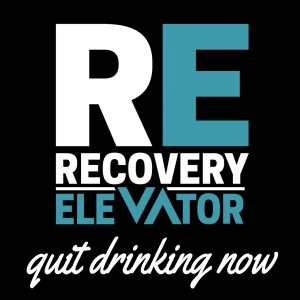Recovery Elevator | Stop Drinking, Start Living. | Alcohol, Addiction & Life in Sobriety | Recovery Podcast