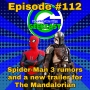 Artwork for Ep #112: Spidey 3 Rumors & The Mandalorian Trailer
