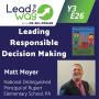 Artwork for Leading Responsible Decision Making - Matt Moyer, Principal of Rupert Elementary School