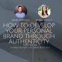 Artwork for #58 How to Develop Your Personal Brand through Authenticity with Danielle Daily