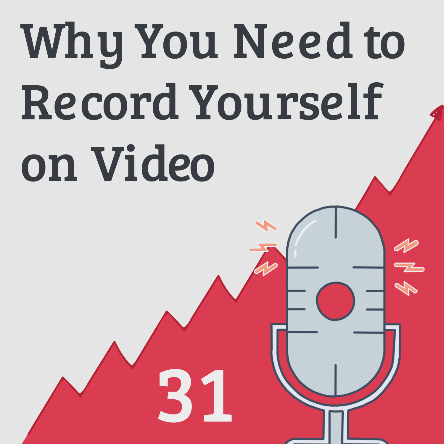 Why You Need to Record Yourself on Video