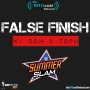 "Artwork for False Finish #25: ""The One Where We Preview Summerslam!"" w/ Cassidy Haynes"
