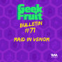 Artwork for Ep. 259: Bulletin #71: Maid in Venom