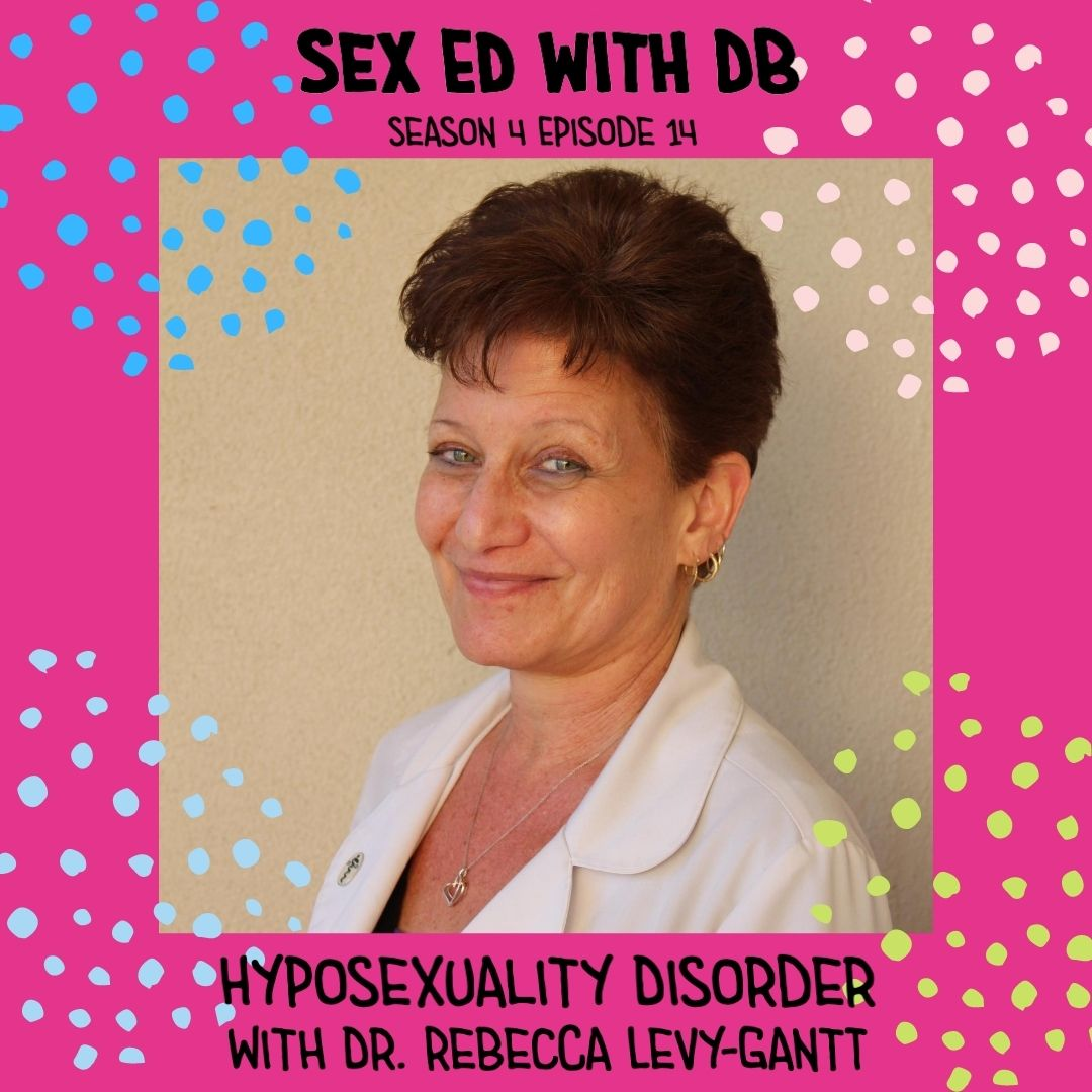 Hyposexuality Disorder with Dr. Rebecca Levy-Gantt