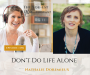 Artwork for Don't Do Life Alone with Nathalie Doremieux