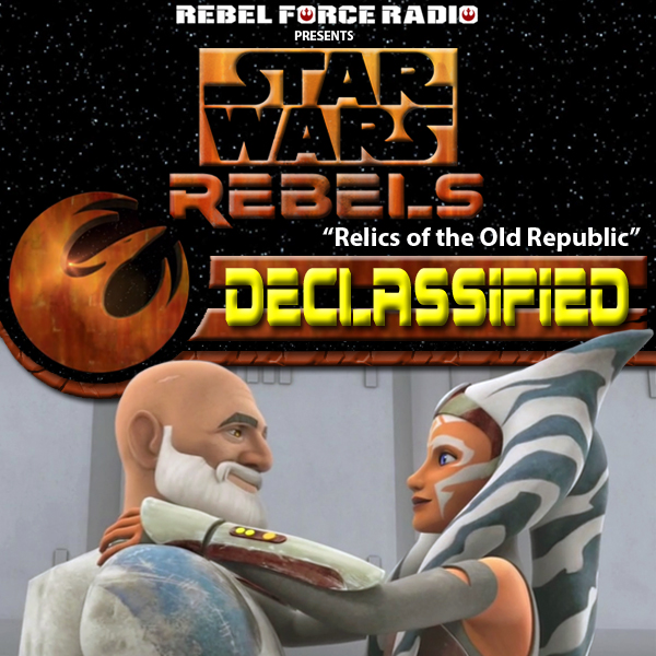 "Star Wars Rebels: Declassified ""Relics of the Old Republic"""