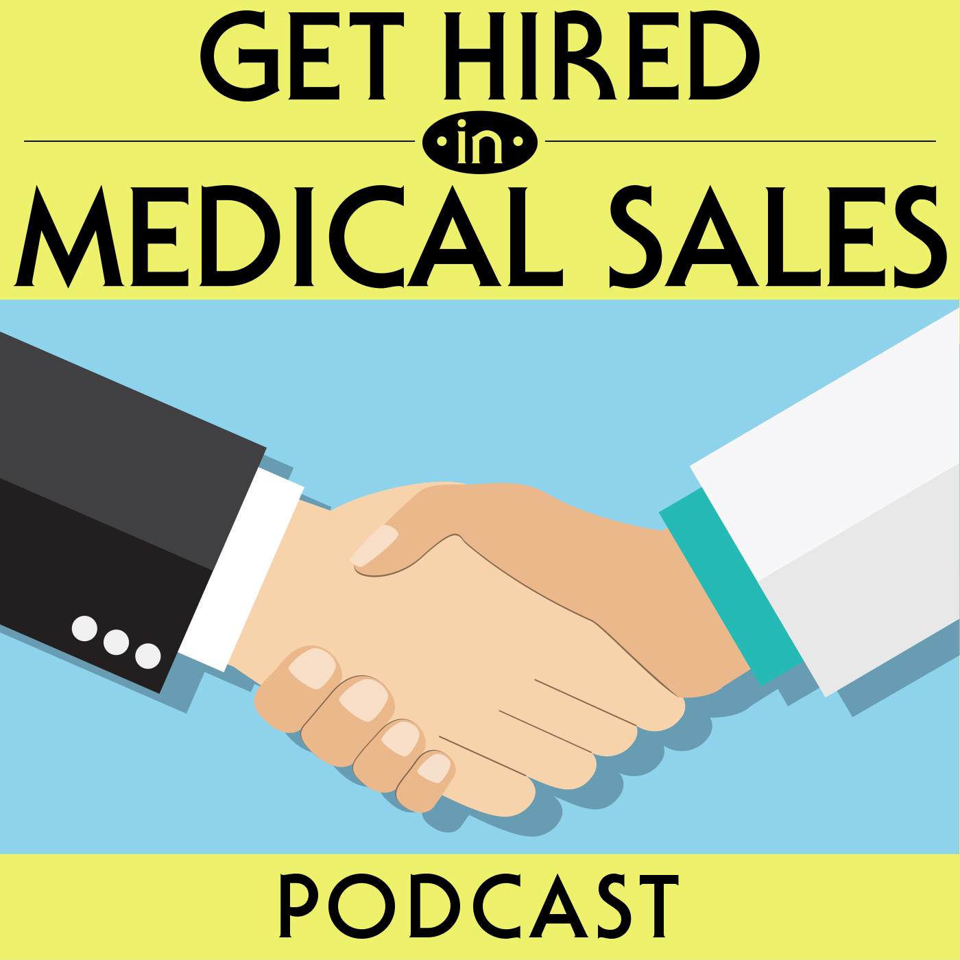 Get Hired in Medical Sales: Showing you the step by step process to land a high paying sales job. show art