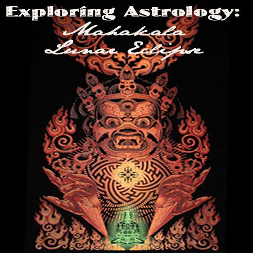 Exploring Astrology: Mahakala moON