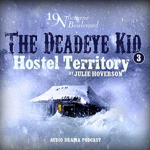 19 Nocturne Boulevard - Hostel Territory (Deadeye Kid #3)