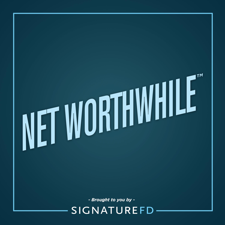 NET WORTHWHILE™ by SignatureFD show art