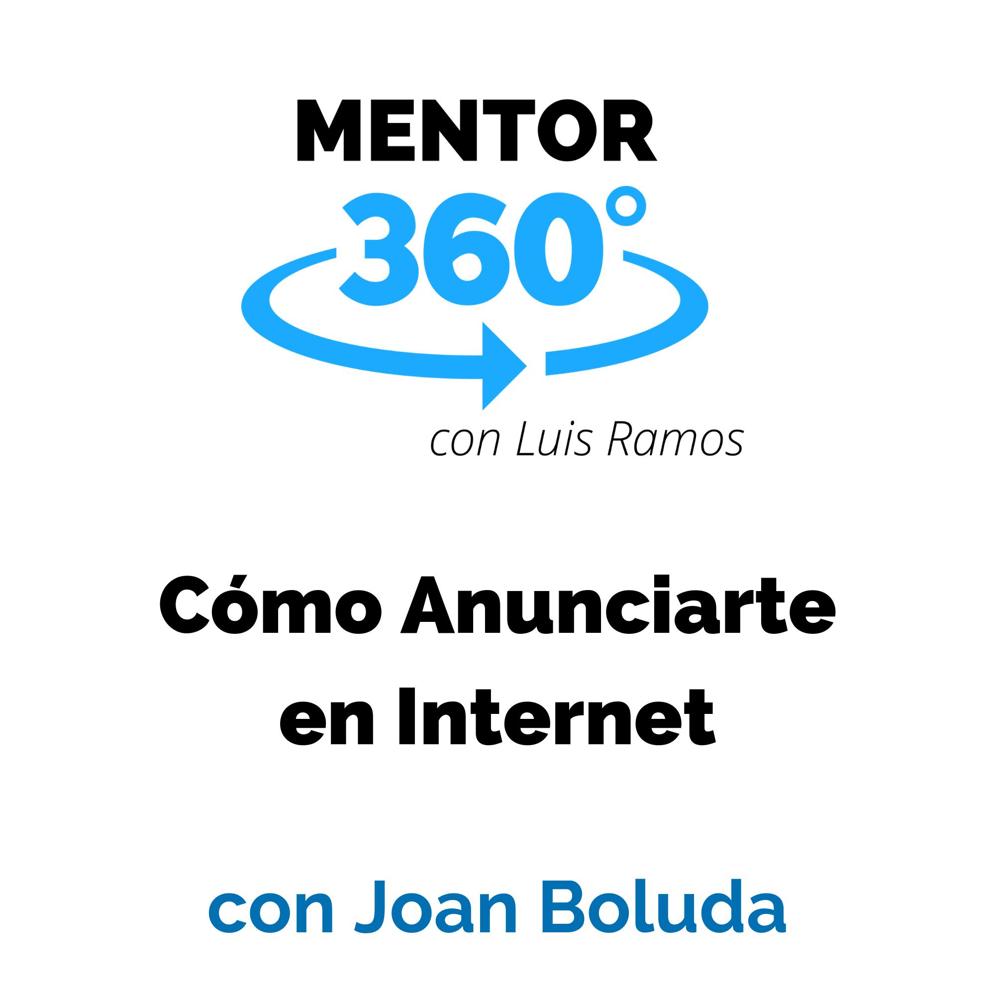 Cómo Anunciarte en Internet, con Joan Boluda - Marketing Online - MENTOR360