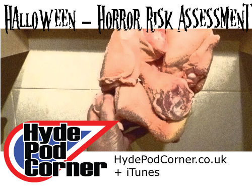 Hyde Pod Corner #58 - Halloween! Horror Risk Assessment