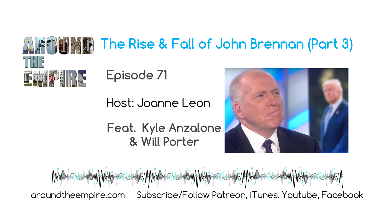 Ep 71 The Rise and Fall of John Brennan - Part 3