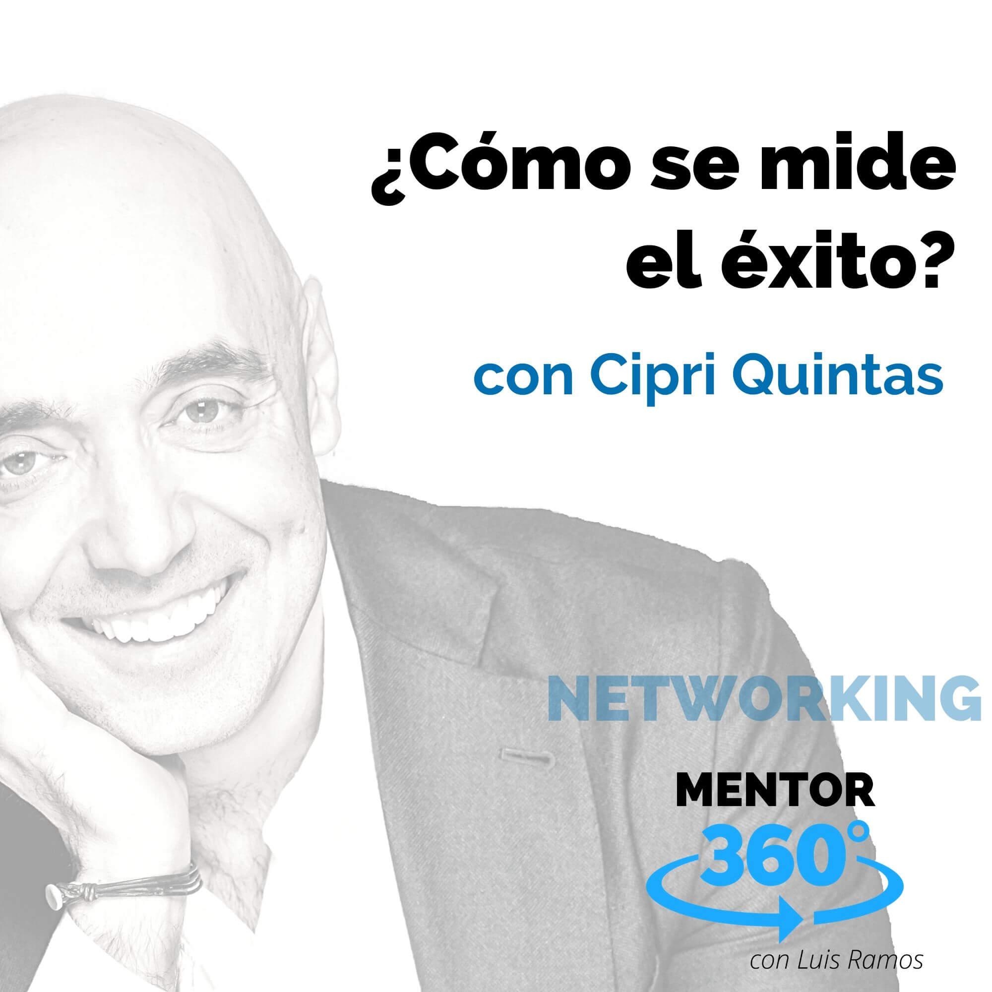 Cómo Se Mide El Éxito, con Cipri Quintas - NETWORKING