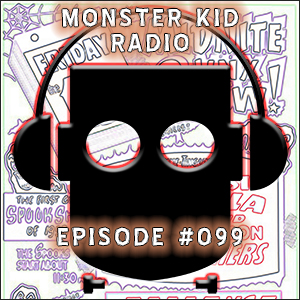 Monster Kid Radio #099 - Counting Down Monster Kid Radio's Top 100 Movie Monsters