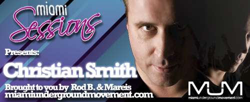 Miami Sessions With Rod B. presents Christian Smith Live@Lamouche Quebec - M.U.M Episode 206