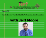 Artwork for Jeff Moore- How to Become Your Best Self & Professional After Graduation