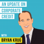 Artwork for Bryan Krug – An Update on Corporate Credit - [Invest Like the Best, EP.161]