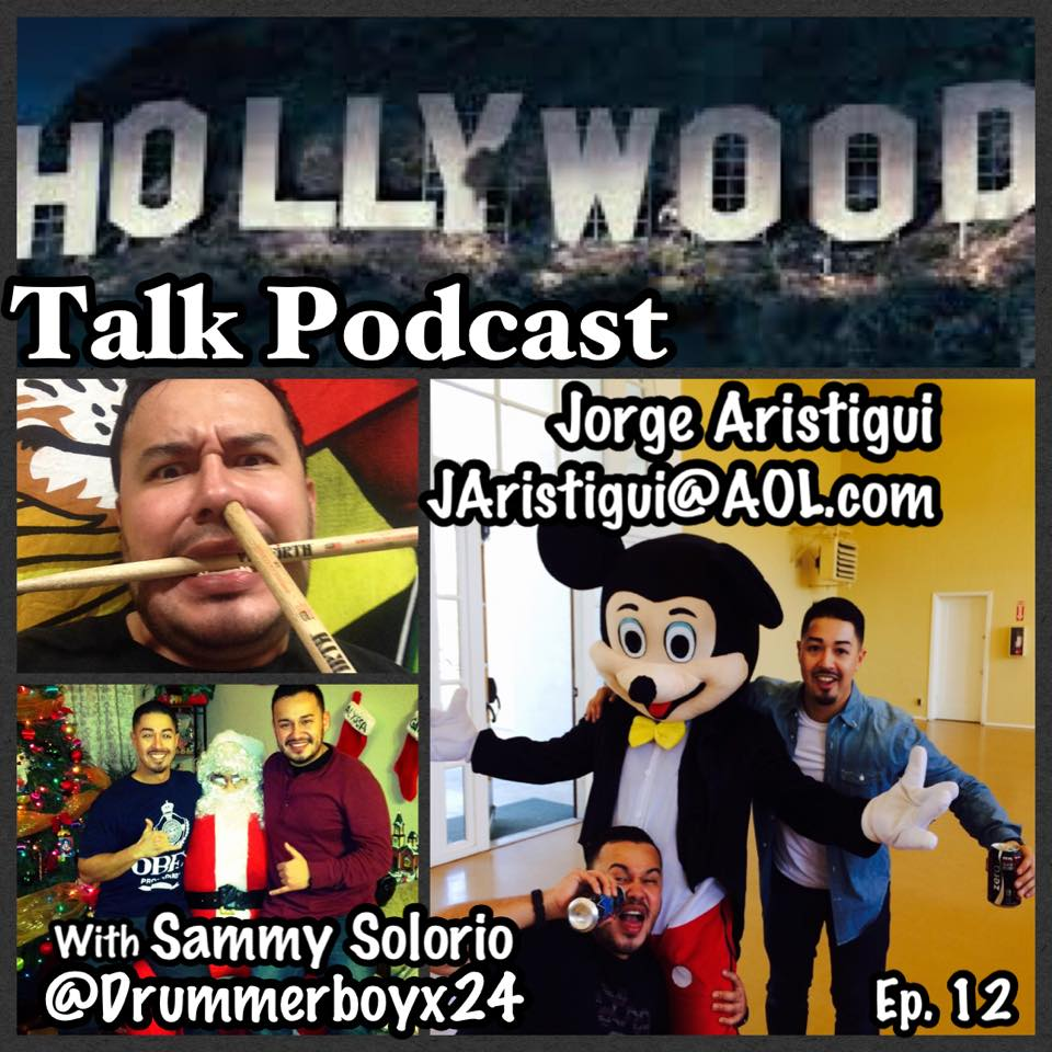 "#12 Hollywood Talk with Sammy Solorio - George ""Toone"" Aristigui"