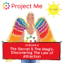Artwork for #8 The Secret & The Magic: Discovering The Law of Attraction