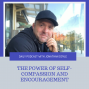 Artwork for The Power of Self-Compassion and Encouragement
